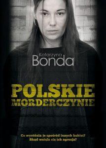 polskie morderczynie 215x300 - Polskie morderczynie - Katarzyna Bonda