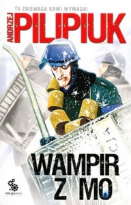 Wampir z MO 192x300 - Wampir z MO  - Andrzej Pilipiuk