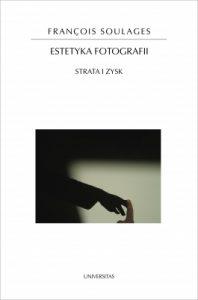 Estetyka fotografii. Strata i zysk 198x300 - Estetyka fotografii. Strata i zysk - Francois Soulages