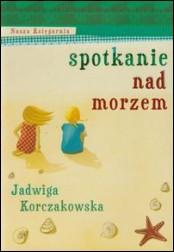 Spotkanie nad morzem - Spotkanie nad morzem - Janina Korczakowska