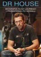 Dr House - Dr House Biografia Hugh Lauriego i przewodnik po serialu - Paul Challen