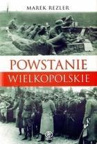 Powstanie Wielkopolskie - Powstanie Wielkopolskie - Marek Rezler