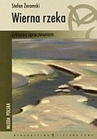 Wierna rzeka - Wierna rzeka  - Stefan Żeromski