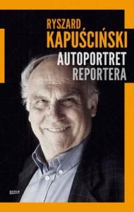 Autoportret reportera 190x300 - Autoportret reportera - Ryszard Kapuściński