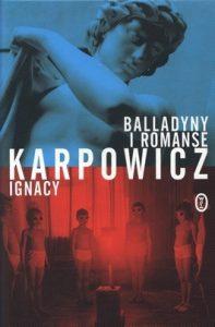 Balladyny i romanse 197x300 - Balladyny i romanse - Ignacy Karpowicz