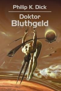 Doktor Bluthgeld 201x300 - Doktor Bluthgeld - Philip K. Dick