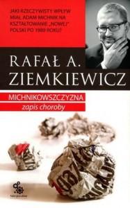 Michnikowszczyzna. Zapis choroby 187x300 - Michnikowszczyzna. Zapis choroby - Rafał A. Ziemkiewicz