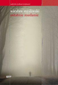 Ostatnie rozdanie 204x300 - Ostatnie rozdanie - Wiesław Myśliwski