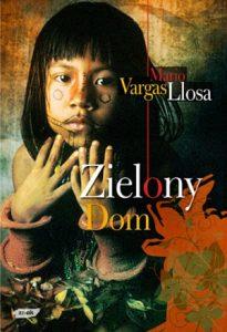 Zielony Dom 205x300 - Zielony dom - Mario Vargas Llosa