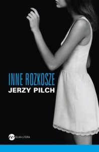 Inne rozkosze 197x300 - Inne rozkosze - Jerzy Pilch