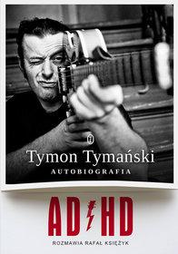 ADHD - ADHD - Rafał Księżyk Tymon Tymański