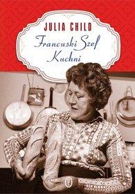 Francuski szef kuchni - Francuski szef kuchni - Julia Child