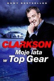 Moje lata w Top Gear - Moje lata w Top Gear - Jeremy Clarkson