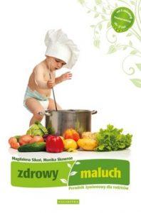 Zdrowy maluch 198x300 - Zdrowy maluch. Poradnik żywieniowy dla rodziców - Magdalena Sikoń, Monika Skowron