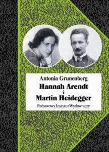 Hannah Arendt i Martin Heidegger 216x300 - Hannah Arendt i Martin Heidegger. Historia pewnej miłosci - Antonia Grunenberg