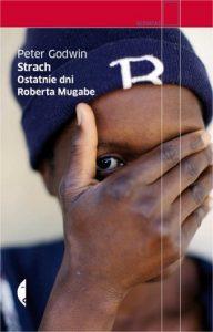 Strach. Ostatnie dni Roberta Mugabe 192x300 - Strach. Ostatnie dni Roberta Mugabe - Peter Godwin