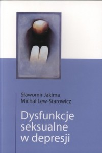 Dysfunkcje seksualne w depresji 200x300 - Dysfunkcje seksualne w depresji - Sławomir Jakima Michał Lew-Starowicz