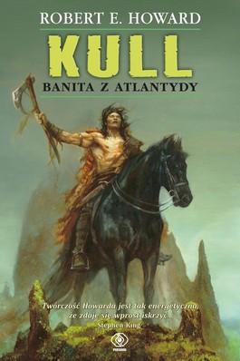 Kull. Banita z Atlantydy - Kull. Banita z Atlantydy - Robert E. Howard