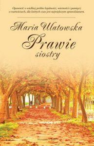 Prawie siostry 193x300 - Prawie siostry - Maria Ulatowska
