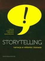 Storytelling. Narracja w reklamie i biznesie - Storytelling. Narracja w reklamie i biznesie - Klaus Fog, Christian Budtz, Philip Munch, Stephen Blanchette