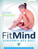 FitMind. Schudnij bez diet - FitMind. Schudnij bez diet - Klaudia Pingot, Aleksandra Buchholz