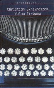 Wolna Trybuna 184x300 - Wolna Trybuna - Christian Skrzyposzek
