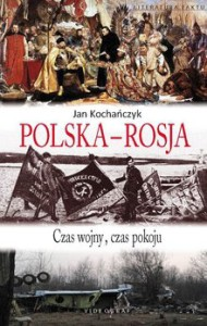Polska Rosja 190x300 - Polska-Rosja - Jan Kochańczyk