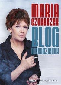 Blog niecodzienny - Blog niecodzienny - Maria Czubaszek