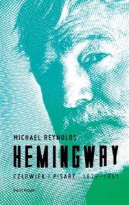 Hemingway 188x300 - Hemingway. Człowiek i pisarz 1929-1961 - Michael Reynolds