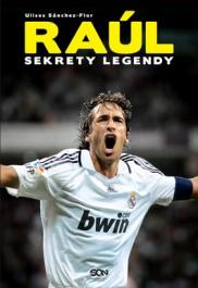 Raul. Sekrety legendy - Raul. Sekrety legendy - Ulises Sanchez-Flor