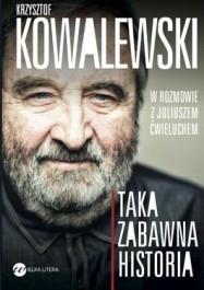 Taka zabawna historia - Taka zabawna historia - Krzysztof Kowalewski Juliusz Ćwieluch