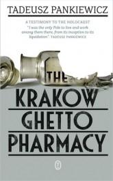 The Krakow Ghetto Pharmacy - The Krakow Ghetto Pharmacy - Tadeusz Pankiewicz