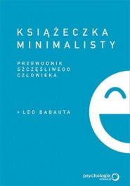 Ksiazeczka minimalisty - Książeczka minimalisty. Prosty przewodnik szczęśliwego człowieka - Leo Babauta