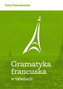 Gramatyka francuska w tabelach Karol Rzemykowski 211x300 - Gramatyka francuska w tabelach - Karol Rzemykowski