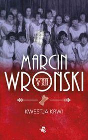 Kwestja krwi - Kwestja krwi - Marcin Wroński