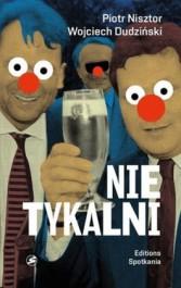 Nietykalni - Nietykalni - Piotr Nisztor, Wojciech Dudziński