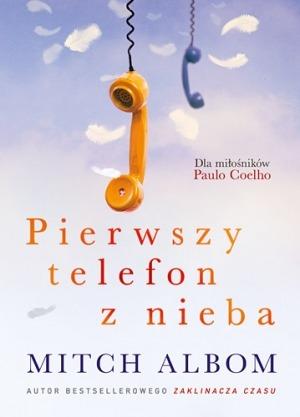 Pierwszy telefon z nieba - Pierwszy telefon z nieba - Mitch Albom