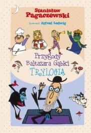 Przygody Baltazara Gabki. Trylogia - Przygody Baltazara Gąbki - Stanisław Pagaczewski