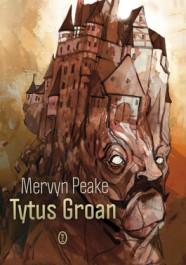 Tytus Groan - Tytus Groan - Mervyn Peake