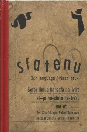 Sfatenu - Sfatenu. Nasz język. Podręcznik do języka hebrajskiego (pol-ang) - Tsvi Sharfshteyn / Refael Soferman