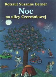 noc na ulicy Czeresniowej - Noc na ulicy Czereśniowej - Rotraut Susanne Berner