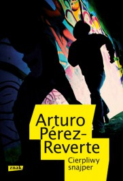 Cierpliwy snajper - Cierpliwy snajper - Arturo Perez-Reverte