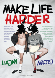 Make Life Harder - Make Life Harder - Lucjan, Maciej