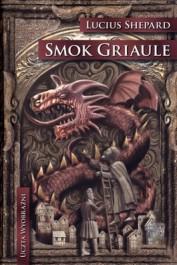 Smok Griaule - Smok Griaule - Lucius Shepard