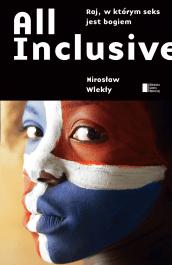 All inclusive - All inclusive. Raj, w którym seks jest bogiem - Mirosław Wlekły