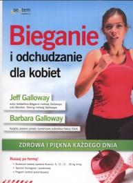 Bieganie i odchudzanie dla kobiet - Bieganie i odchudzanie dla kobiet. Zdrowa i piękna każdego dnia - Jeff Galloway, Barbara Galloway
