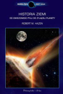 Historia Ziemi Od gwiezdnego pylu do zyjacej 202x300 - Historia Ziemi Od gwiezdnego pyłu do żyjącej - Robert M. Hazen