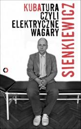 Kubatura czyli elektryczne wagary - Kubatura, czyli elektryczne wagary - Kuba Sienkiewicz