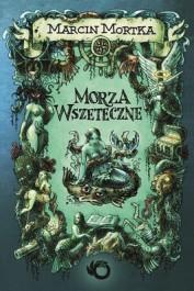 Morza wszeteczne - Morza Wszeteczne - Marcin Mortka