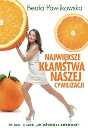 Najwieksze klamstwa naszej cywilizacji - Największe kłamstwa naszej cywilizacji - Beata Pawlikowska